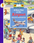 A Busy Day at the Airport (Busy days), Very Good Condition Book, Dupasquier, Phi
