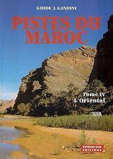 Pistes du Maroc à travers l'histoire : Tome IV de Jacques GANDINI