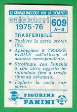 TRASFERIBILE CALCIATORI PANINI 1975/76 - NUOVO/NEW N.609 LECCE/MARSALA