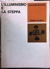 (Letteratura) L. Satta Boschian - L'ILLUMINISMO E LA STEPPA - I EDIZIONE