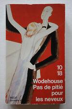 Pas de pitié pour les neveux - P.G. Wodehouse - 10/18 1994 BE