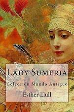 Lady Sumeria : Colección Mundo Antiguo by Esther Llull (2014, Paperback)