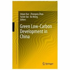 Green Low-Carbon Development in China (2013, Hardcover)