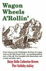 Wagon Wheels A'Rollin' by Pierre, Melba Luverne Paperback Book The Cheap Fast