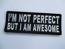 I'm Not perfect but I'm awesome Patch Sew/Iron Rider biker Motorcycle vest