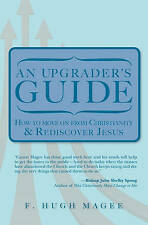 NEW An Upgrader's Guide: How to move on from Christianity  and Rediscover Jesus