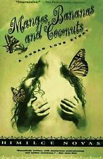 Mangos, Bananas and Coconuts : A Cuban Love Story Paperback Himilce Novas