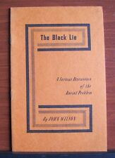 The Black Lie: Serious Discussion of the Racial Problem by John Wilson - 1963 PB