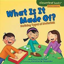 What Is It Made Of?: Noticing Types of Materials (Cloverleaf Books - Nature's Pa
