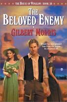 The Beloved Enemy by Gilbert Morris