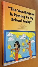 The Weatherman Is Coming to My School Today by Nance 1997 HC SIGNED 1st Edition