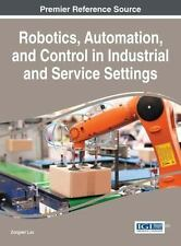 Robotics, Automation, and Control in Industrial and Service Settings