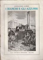 ALESSANDRO DUMAS-I BIANCHI E GLI AZZURRI-SONZOGNO 1934-L4285
