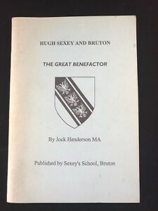 Hugh Sexey and Bruton, The Great Benefactor by Jock Henderson