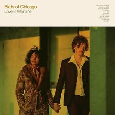BIRDS OF CHICAGO - LOVE IN WARTIME   CD NEU