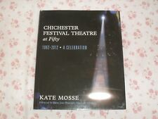 Chichester Festival Theatre at Fifty - 1962-2012 - A Celebration by Kate Mosse