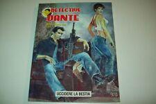 DETECTIVE DANTE-N. 9-EURA EDITORIALE-UCCIDERE LA BESTIA-FEB. 2006-ANNO II-OTTIMO