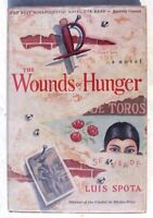 Vintage 1957 The Wounds of Hunger by Luis Spota FIRST EDITION (1st Ed.) Book