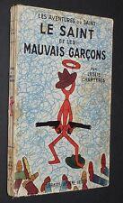 LESLIE CHARTERIS LE SAINT ET LES MAUVAIS GARCONS 1949 SIMON TEMPLAR