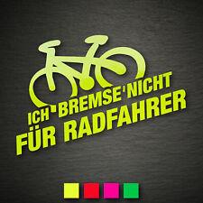 13162 Ich bremse nicht für Radfahrer Aufkleber 150x85mm NEON Sticker Decal JDM