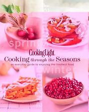 Cooking Light Cooking Through the Seasons: An Everyday Guide to Enjoying the Fre