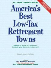 America's Best Low-Tax Retirement Towns, 3rd Edition: Where to Move to, and From