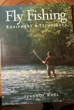Fly Fishing Equipment and Techniques by Jeannot Ruel