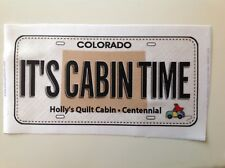 2017 Row by Row Experience Fabric License Plate - It's Cabin Time - Colorado