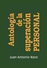 Antolog�a de la Superaci�n Personal by Juan Antonio Razo (2013, Hardcover)