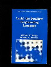 Wadge ,Lucid, the Data Flow Programming Language -- softcover