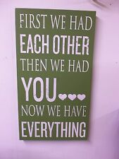 Wood Subway style sign First We had each then we had you- green & white NEW baby