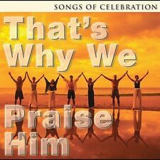 NEW That's Why We Praise Him: Songs of Celebration (Audio CD)