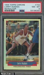 1999-00 Topps Chrome Refractor #152 Larry Hughes Philadelphia 76ers PSA 8