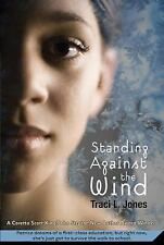 Standing Against the Wind Jones, Traci L. Paperback Used - Very Good