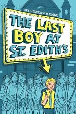 The Last Boy at St. Edith's (MAX) by Malone, Lee Gjertsen