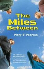 The Miles Between by Mary E. Pearson (2009, Hardcover) FIRST EDITION, PRINTING