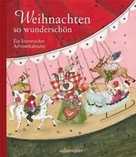 Weihnachten so wunderschön - Ein literarischer Adventskalender von Antonie Schneider, Lorenz Pauli, Kirsten John, Heinz Janisch und Antje Szillat (2013, Gebundene Ausgabe)