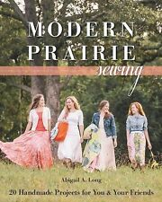 Modern Prairie Sewing : 20 Handmade Projects for You and Your Friends