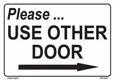 PLEASE USE OTHER DOOR (with RIGHT arrow) 7x10 Heavy Duty Plastic Sign
