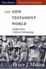 The New Testament World : Insights from Cultural Anthropology by Bruce J....
