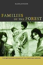 Families of the Forest: The Matsigenka Indians of the Peruvian Amazon, Paperback