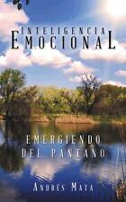 Emergiendo Del Pantano : Inteligencia Emocional by Andrés Mata (2015, Paperback)