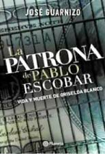 La Patrona de Pablo Escobar by Jose Guarnizo (Spanish, Paperback)