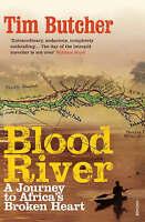 Blood River: A Journey to Africa's Broken Heart, Butcher, Tim, Very Good Book