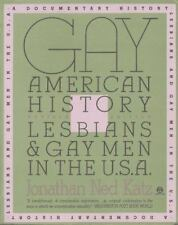 Gay American History: Lesbians and Gay Men in the U.S.A. by Katz, Jonathan Ned