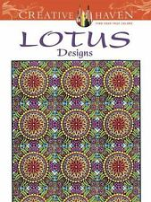 Adult Coloring: Lotus Designs by Alberta Hutchinson and Creative Haven Staff...