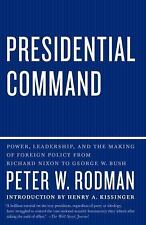 Presidential Command : Power, Leadership, and the Making of Foreign Policy...