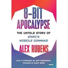 8-Bit Apocalypse: The Untold Story of Atari's Missile C - Hardback NEW Rubens, A