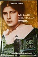 Die Katrin wird Soldat und Anderes aus Lothringen A. Thomas 2008 A. Thomas