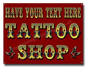 """HAVE YOUR OWN TEXT ON THIS TATTOO SHOP METAL SIGN. SIZE 16"""" X 12"""". GET INKED."""